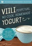 Familius Viili Perpetual No-cook Homemade Yogurt: The World's Easiest, Healthiest 100 Percent Natural Yogurt