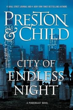 City of Endless Night (Special Agent Pendergast Series #17)