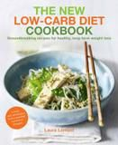 Osprey Publishing, Limited The New-low Carb Diet Cookbook: Groundbreaking Recipes For Healthy, Long-term Weight Loss