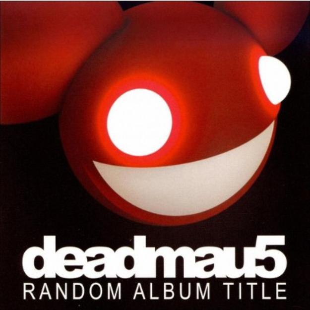 Deadmau5 ~ Random Album Title (new)
