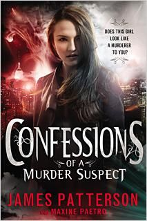 Confessions of a Murder Suspect by James Patterson & Maxine Paetro