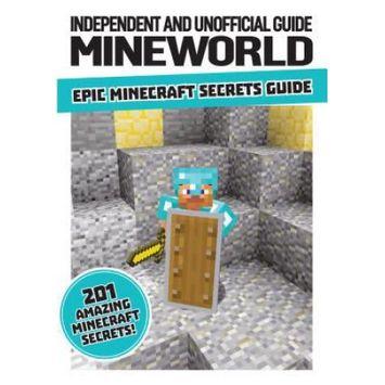 Centum Books Ltd Unofficial Minecraft: Mineworld Epic Secrets Guide: Mineworld Epic Secrets Guide