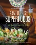 North Atlantic Books Rawlicious Superfoods: With 100+ Recipes For A Healthy Lifestyle