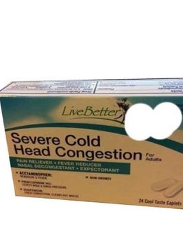 Live Better Severe Cold Head Congestion Pain Reliever Fever Reducer Exp Date: 10/17