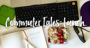 Commuter Tales: How To Pack Lunch