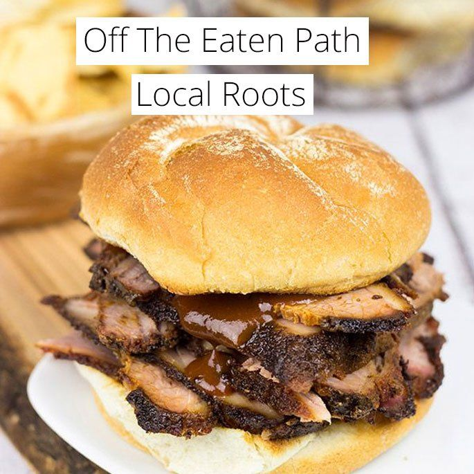 Off The Eaten Path: Local Roots