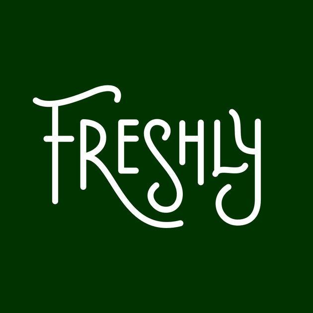 Freshly