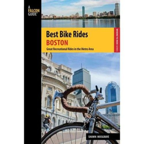 Falcon Guide Best Bike Rides Boston: Great Recreational Rides in the Metro Area