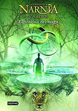 Narnia I - El Sobrino del Mago (Spanish Edition)