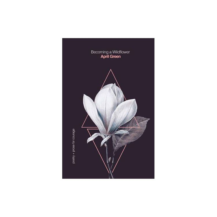 Bing a Wildflower - (Bloom for Yourself) by April Green (Paperback)