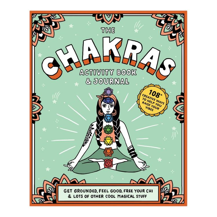Chakras Activity Book & Journal: Get Grounded, Feel Good, Free Your Chi & Lots of Other Cool Magical Things