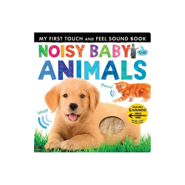 Noisy Baby Animals - (My First) by Patricia Hegarty (Board Book)