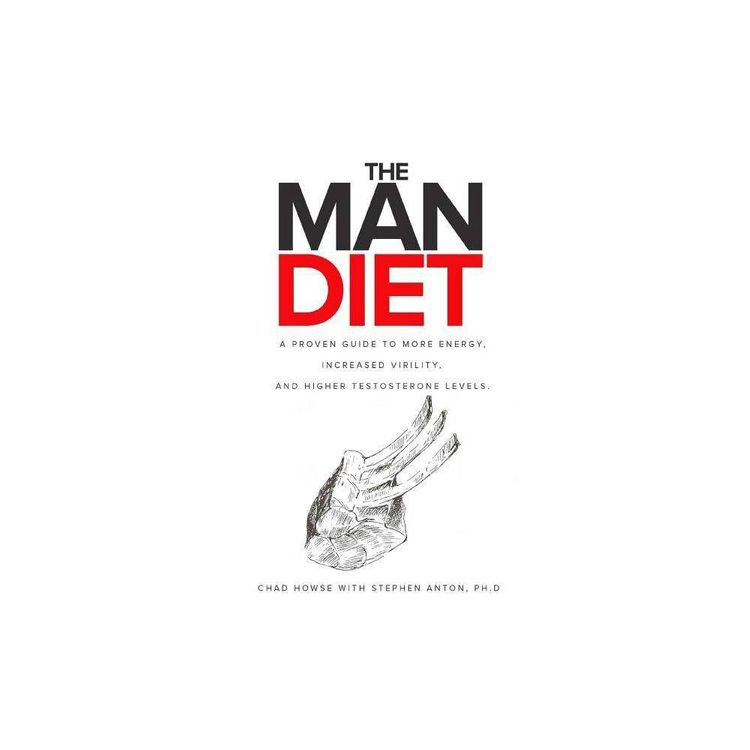 The Man Diet - by Stephen Anton Ph D & Chad Howse (Paperback)