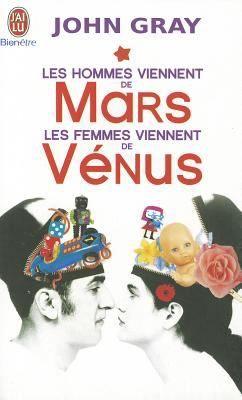 Les Hommes Viennent De Mars, Les Femmes De Venus By John Gray.