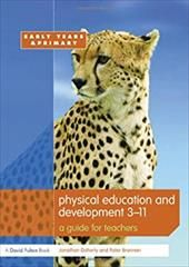 Physical Education and Development 3-11: A Guide for Teachers (Primary 5-11 Series)