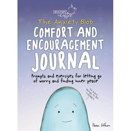 Sweatpants & Coffee: The Anxiety Blob Comfort and Encouragement Journal - by Nanea Hoffman (Paperback)