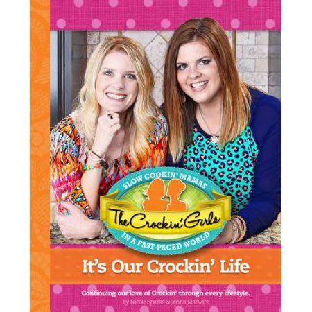 The Crockin Girls It's Our Crockin' Life (Hardcover)