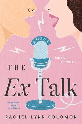 The Ex Talk - by Rachel Lynn Solomon (Paperback)