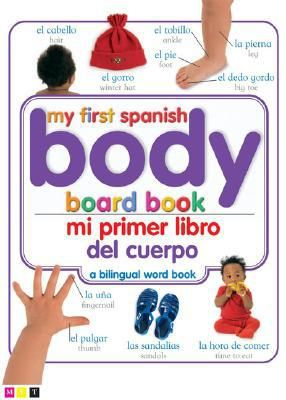 Mi Primer Libro del Cuerpo/My First Body Board Book - (My First Word Books)