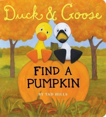 Duck & Goose Find a Pumpkin by Tad Hills (Board Book)