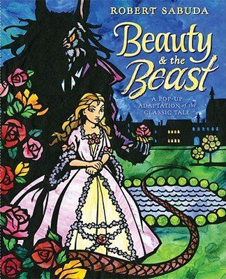 Beauty & the Beast - by Robert Sabuda (Hardcover)