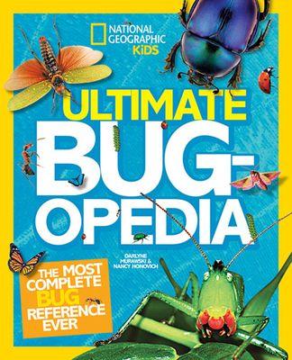 Ultimate Bugopedia - (National Geographic Kids) by Nancy Honovich & Darlyne A Murawski (Hardcover)