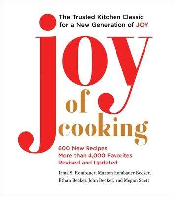 Joy of Cooking - (Hardcover) - by Irma S Rombauer & Marion Rombauer Becker & Ethan Becker & John Becker & Megan Scot