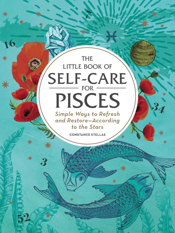 The Little Book of Self-Care for Pisces - (Astrology Self-Care) by Constance Stellas (Hardcover)
