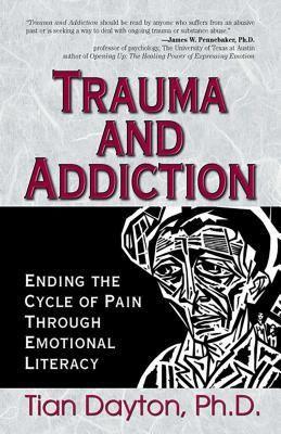 Trauma and Addiction - by Tian Dayton (Paperback)