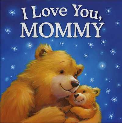 I Love You, Mommy - by Igloobooks (Hardcover)
