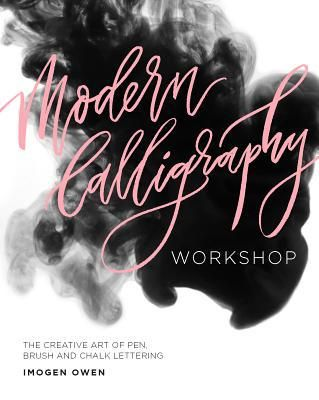 Modern Calligraphy Workshop - by Imogen Owen (Paperback)