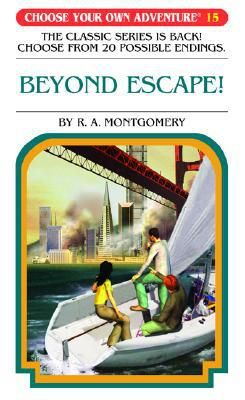 Beyond Escape! - (Choose Your Own Adventure) by R A Montgomery (Paperback)