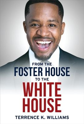 From the Foster House to the White House - by Terrence K Williams (Hardcover)