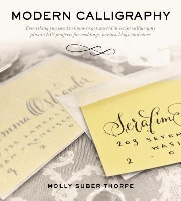 Modern Calligraphy - by Molly Suber Thorpe (Paperback)