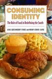 University Press Of Mississippi Consuming Identity: The Role of Food in Redefining the South