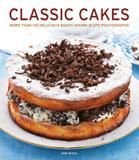 Southwater Classic Cakes: More Than 140 Delicious Bakes Shown In 270 Photographs