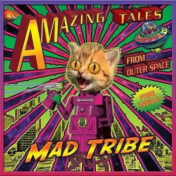 Mad Tribe Amazing Tales from Outer Space