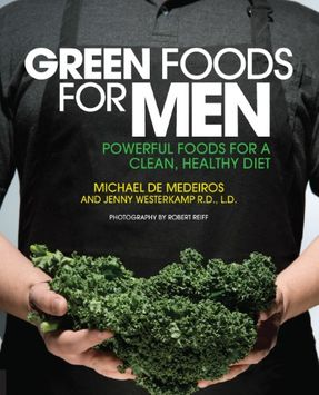 Quayside Green Foods for Men: Powerful Foods for a Clean, Healthy Diet