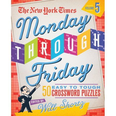 The New York Times Monday Through Friday Easy to Tough Crossword Puzzles Volume 5 - by Will Shortz (Spiral Bound)