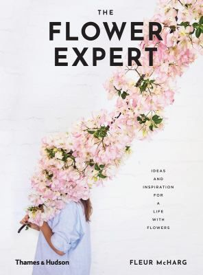 The Flower Expert - by Fleur McHarg (Hardcover)