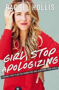 Girl, Stop Apologizing by Rachel Hollis (Hardcover)