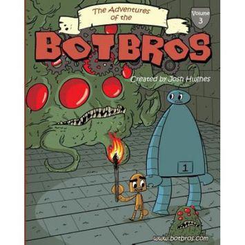 Josh Hughes The Adventures of the Bot Bros volume 3