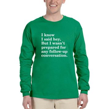 Allntrends Men's Long Sleeve I Know I Said Hey Wasn't Prepared For Any (M, Green)