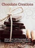 I5 Publishing Chocolate Creations: More than 160 Decadent and Delicious Chocolate Desserts