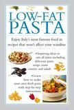Lorenz Books Low-fat Pasta: Enjoy Italy's Most Famous Food In Recipes That Won't Affect Your Waistline
