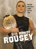Triumph Books Rowdy Rousey: Ronda Rousey's Fight To The Top