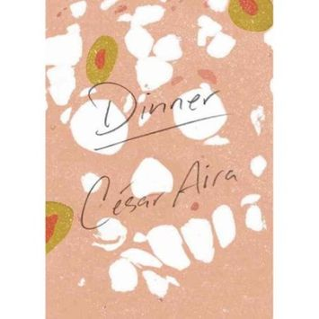 Cesar Aira; Katherine Silver Dinner