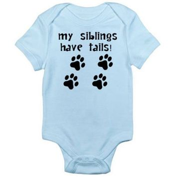 Cafã Press CafePress Baby My Siblings Have Tails Newborn Baby Bodysuit