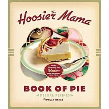 The Hoosier Mama Book of Pie Deluxe Recipes