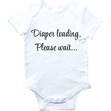 Design With Vinyl Funny Baby Clothes - Diaper Loading Please - Shortsleeve Baby to Toddler